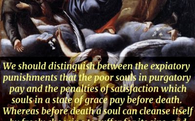 The poor souls in purgatory still have the stains of sin within them